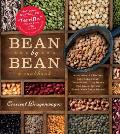 Bean by Bean A Cookbook More Than 200 Recipes for Fresh Beans Dried Beans Cool Beans Hot Beans Savory Beans Even Sweet Beans