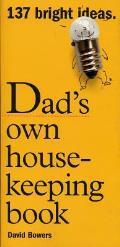 Dad's Own Housekeeping Book