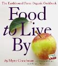 Food to Live by The Earthbound Farm Organic Cookbook