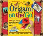 Origami On the Go 40 Paper Folding Projects for Kids Who Love to Travel With Stickers Included in Book & Origami Paper Included in Book