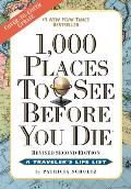 1000 Places to See Before You Die 2nd Edition Completely Revised & Updated with Over 200 New Entries