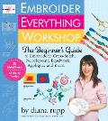 Embroider Everything Workshop The Beginners Guide to Cross Stitch Needlepoint Applique & More