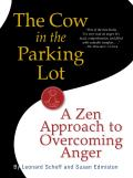 Cow in the Parking Lot A Zen Approach to Overcoming Anger