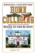 Home Colleging: Because You Have No Choice