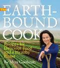 Earth Bound Cook Recipes for Delicious Food & a Healthy Planet