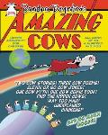 Amazing Cows!: A Book of Bovinely Inspired Misinformation