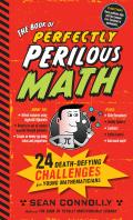 Book of Perfectly Perilous Math 24 Death Defying Challenges for Mathematicians