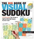 Big Book of Visual Sudoku 284 Puzzles That Reinvent Theworlds Most Popular Number Game