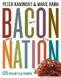 Bacon Nation 125 Irresistible Recipes