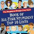 Stupidest Things Ever Said Book of Top 10 Lists