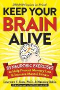 Keep Your Brain Alive 83 Neurobic Exercises to Help Prevent Memory Loss & Increase Mental Fitness