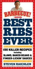 Best Ribs Ever: 100 Killer Recipes Including Baked Beans & Finger-Lickin' Sauces