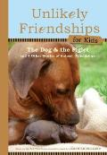 Unlikely Friendships for Kids The Dog & The Piglet & Four Other Stories of Animal Friendships