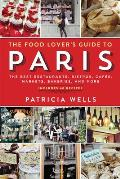 Food Lovers Guide to Paris The Best Restaurants Bistros Cafes Markets Bakeries & More