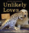 Unlikely Loves 38 Heartwarming True Stories from the Animal Kingdom