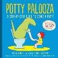 Potty Palooza A Step by Step Guide to Using a Potty