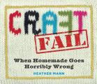 Craftfail When Homemade Goes Terribly Wrong