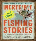 Incredible & True Fishing Stories