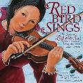 Red Bird Sings The Story of Zitkala Sa Native American Author Musician & Activist