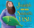 Joseph & the Sabbath Fish
