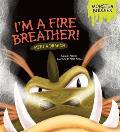 I'm a Fire Breather!: Meet a Dragon