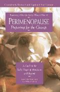 Perimenopause - Preparing for the Change, Revised 2nd Edition: A Guide to the Early Stages of Menopause and Beyond
