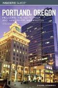 Insiders Guide to Portland Oregon Including the Metro Area & Vancouver Washington