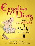 Egyptian Diary: The Journal of Nakht, Young Scribe