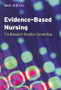 Evidence-based Nursing : the Research-practice Connection (09 - Old Edition)
