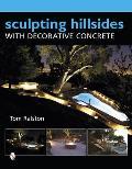 Sculpting Hillsides with Decorative Concrete