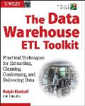 Data Warehouse ETL Toolkit Practical Techniques for Extracting Cleaning Conforming & Delivering Data