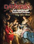 Daybreaks Large Print: Daily Reflections for Advent and Christmas