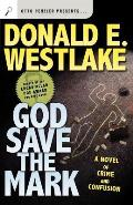 God Save the Mark A Novel of Crime & Confusion