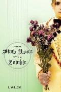 Never Slow Dance with a Zombie