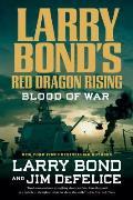 Larry Bonds Red Dragon Rising Blood of War