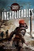 Inexplicables Clockwork Century Book 4
