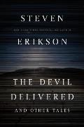 Devil Delivered & Other Tales Malazan