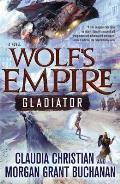 Gladiator Wolfs Empire Book 1