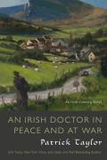 Irish Doctor in Peace & at War An Irish Country Novel