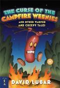 Weenies 03 Curse of the Campfire Weenies & Other Warped & Creepy Tales