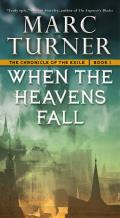 When the Heavens Fall Chronicles of the Exile Book 1