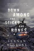 Down Among the Sticks & Bones Wayward Children Book 2