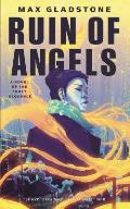 Ruin of Angels: A Novel of the Craft Sequence
