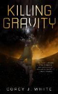 Killing Gravity Voidwitch Saga Book 1
