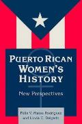 Puerto Rican Women's History: New Perspectives: New Perspectives