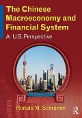 The Chinese Macroeconomy and Financial System: A U.S. Perspective