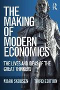 Making Of Modern Economics The Lives & Ideas Of The Great Thinkers