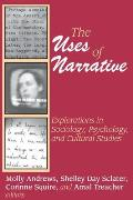 The Uses of Narrative: Explorations in Sociology, Psychology and Cultural Studies