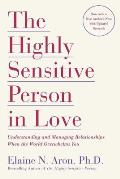 Highly Sensitive Person in Love Understanding & Managing Relationships When the World Overwhelms You