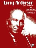 Leroy Anderson (Almost Complete): 25 Great Melodies as Originally Composed for Piano Solo